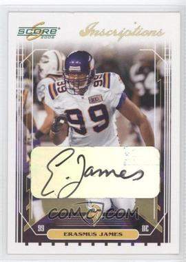 2006 Score Inscriptions [Autographed] #156 - Erasmus James