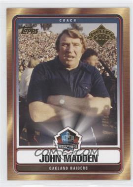 2006 Topps - Hall of Fame Class of 2006 #HOFT-JM - John Madden