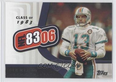 2006 Topps - NFL 8306 #NFL4 - Dan Marino