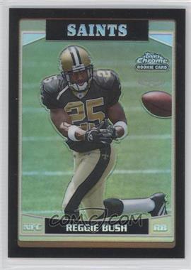 2006 Topps Chrome - [Base] - Black Refractor #221 - Reggie Bush /199