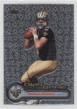 2006 Topps Chrome - Own the Game #OTG20 - Drew Brees