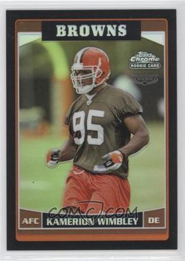 2006 Topps Chrome Black Refractor #166 - Kamerion Wimbley /199