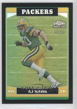 2006 Topps Chrome Black Refractor #222 - A.J. Hawk /199