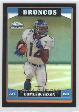 2006 Topps Chrome Black Refractor #251 - Domenik Hixon
