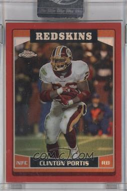 2006 Topps Chrome Red Refractor #5 - Clinton Portis /259