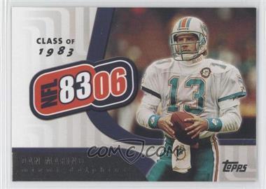 2006 Topps NFL 8306 #NFL4 - Dan Marino