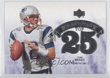 2006 Upper Deck - Fantasy Top 25 #F25-BR - Tom Brady
