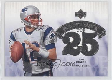 2006 Upper Deck Fantasy Top 25 #F25-BR - Tom Brady