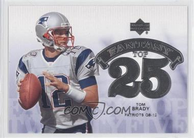 2006 Upper Deck Fantasy Top 25 #F25-BR - Tom Brady