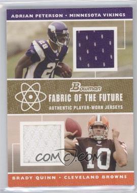 2007 Bowman - Fabric of the Future Doubles - Gold #FFD-PQ - Adrian Peterson, Brady Quinn /25