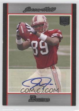 2007 Bowman Rookie Autographs #BAV-JH - Jason Hill /199