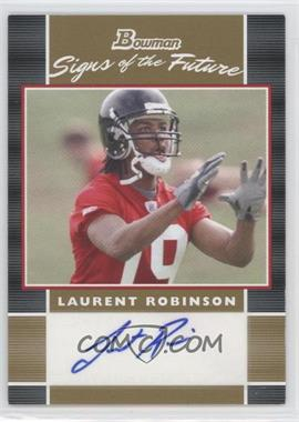 2007 Bowman Signs of the Future Gold #SF-LR - Laurent Robinson /50