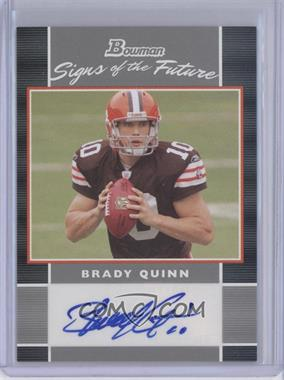 2007 Bowman Signs of the Future #SF-BQ - Brady Quinn