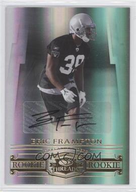 2007 Donruss Threads - [Base] - Rookie Signatures [Autographed] #166 - Eric Frampton /250