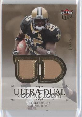 2007 Fleer Ultra Dual Materials Patches #UDM-RB - Reggie Bush /45
