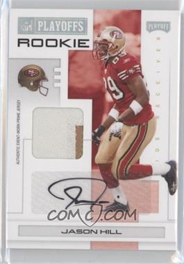 2007 Playoff NFL Playoffs - [Base] - Silver Materials Prime Signatures [Autographed] [Memorabilia] #116 - Jason Hill /25