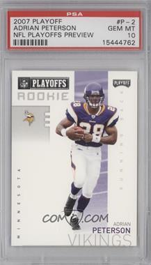 2007 Playoff NFL Playoffs Previews - [Base] #P-2 - Adrian Peterson [PSA10]
