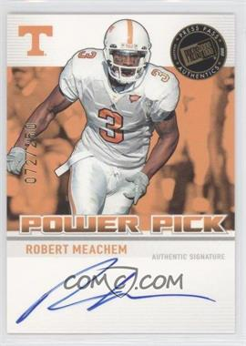 2007 Press Pass Authentics Power Pick Autographs #PP-RM - Robert Meachem /250