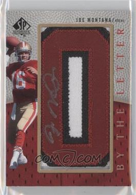 2007 SP Authentic By the Letter Autographs #BTL-JM - Joe Montana /15