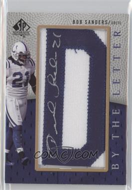 2007 SP Authentic By the Letter Autographs #BTL-SA - Bob Sanders /70
