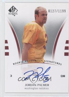 2007 SP Authentic #225 - Jordan Palmer /1199