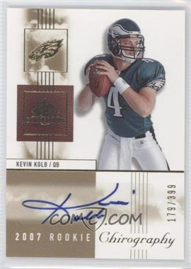 2007 SP Chirography - [Base] #113 - Kevin Kolb /399