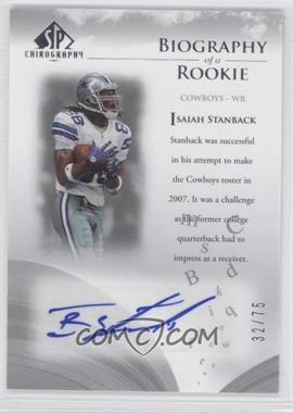 2007 SP Chirography - Biography of a Rookie - Silver #BOR-IS - Isaiah Stanback /75