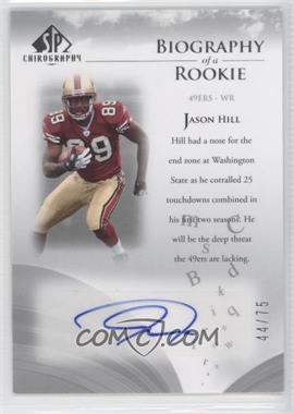 2007 SP Chirography [???] #BOR-JH - Jason Hill /75