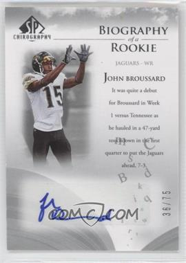 2007 SP Chirography Biography of a Rookie Silver #BOR-BR - John Broussard /75
