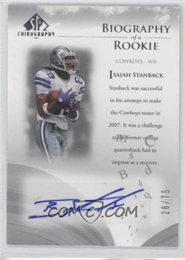 2007 SP Chirography Biography of a Rookie Silver #BOR-IS - Isaiah Stanback /75
