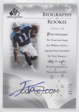 2007 SP Chirography Biography of a Rookie Silver #BOR-WI - Paul Williams /75