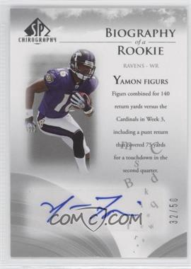 2007 SP Chirography Biography of a Rookie Silver #BOR-YF - Yamon Figurs /50