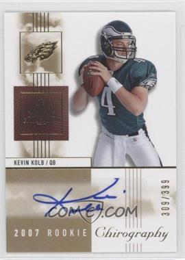 2007 SP Chirography #113 - Kevin Kolb /399