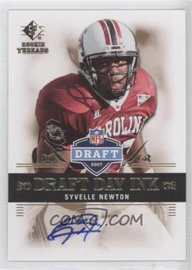 2007 SP Rookie Threads - Draft Day Ink #DDI-SN - Syvelle Newton