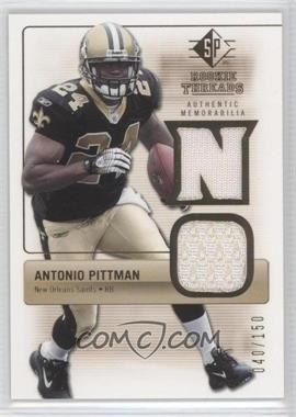 2007 SP Rookie Threads [???] #RT-PI - Antonio Pittman /150