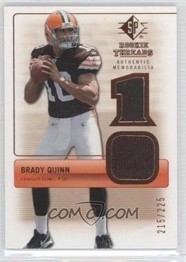 2007 SP Rookie Threads Authentic Memorabilia Bronze #RT-BQ2 - Brady Quinn /225