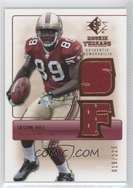2007 SP Rookie Threads Authentic Memorabilia Bronze #RT-JH - Jason Hill /225