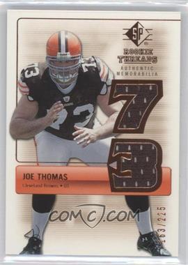 2007 SP Rookie Threads Authentic Memorabilia Bronze #RT-JT - Joe Thomas /225