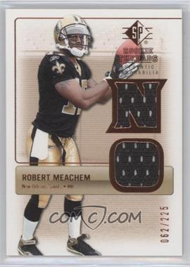 2007 SP Rookie Threads Authentic Memorabilia Bronze #RT-RM2 - Robert Meachem /225