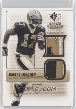 2007 SP Rookie Threads Authentic Memorabilia #RT-RM - Robert Meachem