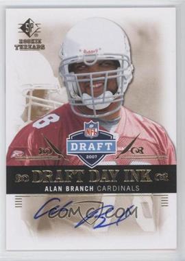 2007 SP Rookie Threads Draft Day Ink #DDI-AB - Alan Branch