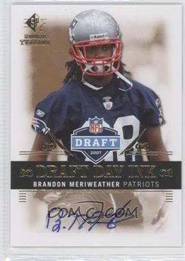 2007 SP Rookie Threads Draft Day Ink #DDI-BM - Brandon Meriweather