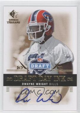 2007 SP Rookie Threads Draft Day Ink #DDI-DW - Dwayne Wright