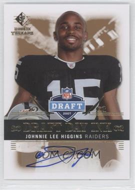 2007 SP Rookie Threads Draft Day Ink #DDI-HI - Johnnie Lee Higgins