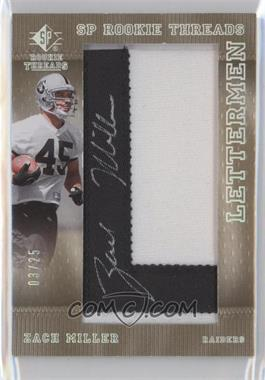 2007 SP Rookie Threads Lettermen Black #141 - Zach Miller /25