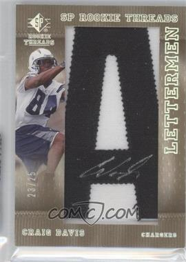 2007 SP Rookie Threads Lettermen Black #146 - Craig Davis /25