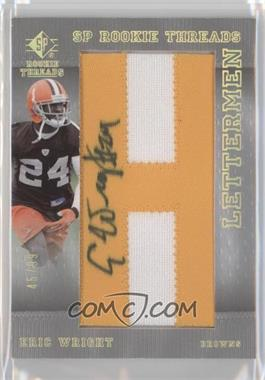 2007 SP Rookie Threads Lettermen Gold #102 - Eric Wright /99