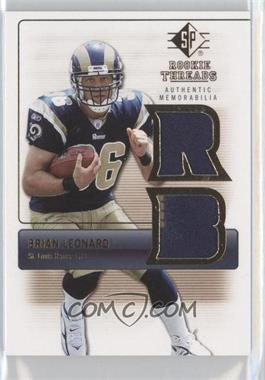 2007 SP Rookie Threads Rookie Threads Gold #RT-BL - Brian Leonard