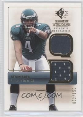2007 SP Rookie Threads Rookie Threads Gold #RT-KK - Kevin Kolb /150
