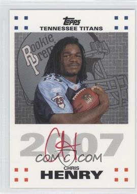 2007 Topps - Rookie Premiere Autographs - Red Ink #RPA-CH - Chris Henry
